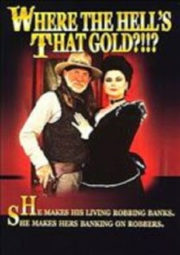 WHERE THE HELL'S THAT GOLD – OURO PARA UM PISTOLEIRO – 1988