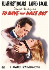 TO HAVE AND HAVE NOT – UMA AVENTURA NA MARTINICA – 1944