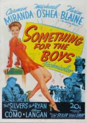 SOMETHING FOR THE BOYS – ALEGRIA RAPAZES! – 1944