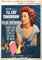 I'LL CRY TOMORROW – EU CHORAREI AMANHÃ – 1955