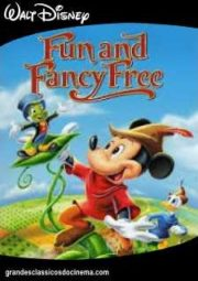 FUN AND FANCY FREE – COMO É BOM SE DIVERTIR – 1947