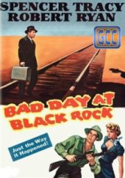 BAD DAY AT BLACK ROCK – CONSPIRAÇÃO DO SILÊNCIO – 1955