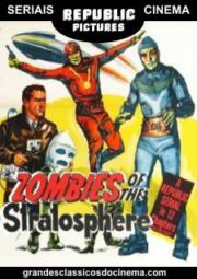 ZOMBIES OF THE STRATOSPHERE – ZUMBIS DA ESTRATOSFERA – SERIAL – 1952
