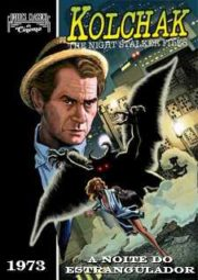 KOLCHAK – THE NIGHT STRANGLER – A NOITE DO ESTRANGULADOR – 1973