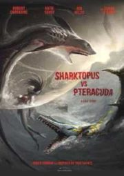 SHARKTOPUS VS. PTERACUDA – SHARKTOPUS VS. PTERACUDA – 2014