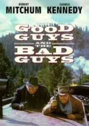 THE GOOD GUYS AND THE BAD GUYS – BASTA, EU SOU A LEI – 1969