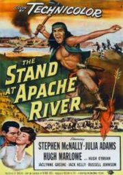 THE STAND OF APACHE RIVER – LEVANTE DOS APACHES – 1953