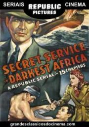 SECRET SERVICE IN DARKEST AFRICA – A ADAGA DE SALOMÃO – SERIAL – 1943