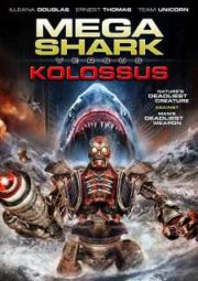 MEGA SHARK VS. KOLOSSUS – MEGA SHARK VS. KOLOSSUS – 2015