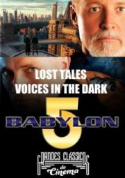 BABYLON 5 LOST TALES VOICES IN THE DARK – 2007