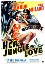 HER JUNGLE LOVE – IDÍLIO NA SELVA – 1938