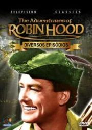 THE ADVENTURES OF ROBIN HOOD – AS AVENTURAS DE ROBIN HOOD – 1955 A 1959