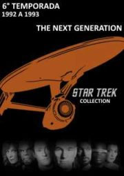 STAR TREK – THE NEXT GENERATION – 6° TEMPORADA – 1992 A 1993