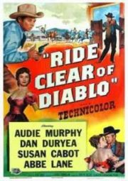 RIDE CLEAR OF DIABLO – TRAIÇÃO CRUEL – 1954