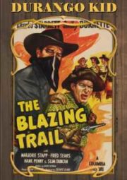 THE BLAZING TRAIL – DURANGO KID SENDA DE FOGO – 1949