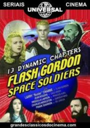 FLASH GORDON SPACE SOLDIERS – FLASH GORDON NO PLANETA MONGO – SERIAL – 1936