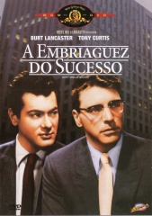 SWEET SMELL OF SUCESS – EMBRIAGUEZ DE SUCESSO – 1957