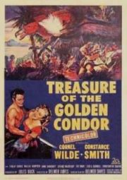 TREASURE OF THE GOLDEN CONDOR – O TESOURO DO CONDOR DE OURO – 1953