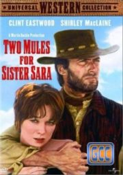 TWO MULES FOR SISTER SARA – OS ABUTRES TEM FOME – 1970