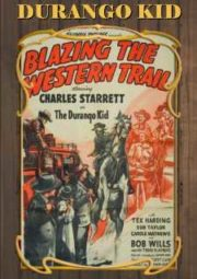 BLAZING THE WESTERN TRAIL – DURANGO KID DESBRAVADORES DO OESTE – 1945