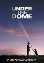 UNDER THE DOME – 3° TEMPORADA COMPLETA – DUBLADO – 2015