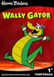 WALLY GATOR – O  CROCODILO WALLY – 1° TEMPORADA – 1962