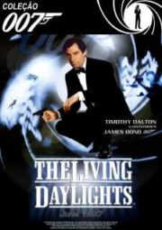 007 THE LIVING DAYLIGHTS –  007 MARCADO PARA A MORTE – 1987
