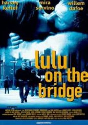 LULU ON THE BRIDGE – O MISTÉRIO DE LULU – 1998