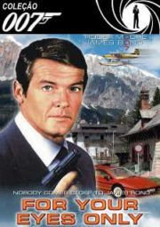 DOWNLOAD / ASSISTIR 007 FOR YOUR EYES ONLY - 007 SOMENTE PARA SEUS OLHOS - 1981