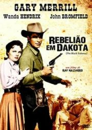 THE BLACK DAKOTAS – REBELIÃO EM DAKOTA – 1954