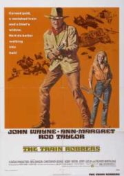 THE TRAIN ROBBERS – OS CHACAIS DO OESTE – 1973