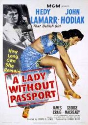 A LADY WITHOUT PASSPORT – A MULHER SEM NOME – 1950