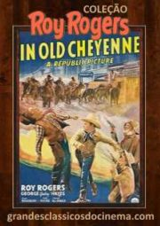 IN THE OLD CHEYENNE – TERROR NA FRONTEIRA – 1941