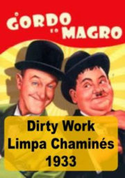 DIRTY WORK – O GORDO E O MAGRO LIMPA CHAMINÉS – 1933