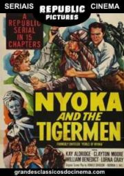 PERILS OF NYOKA – NYOKA AND THE TIGERMEN – OS PERIGOS DE NYOKA – SERIAL – 1942