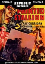 THE PAINTED STALLION – O ALIADO MISTERIOSO – SERIAL – 1937