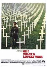 OH! WHAT A LOVELY WAR – OH! QUE BELA GUERRA – 1969