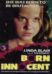 BORN INNOCENT – INOCÊNCIA ULTRAJADA – 1974