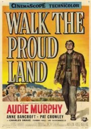 WALK THE PROUD LAND – HONRA DE SELVAGENS – 1956