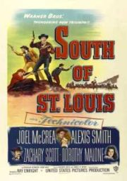 SOUTH OF ST. LOUIS – MERCADORES DE INTRIGAS – 1949