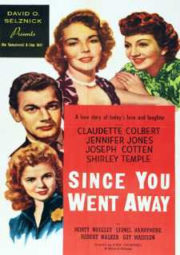 SINCE YOU WENT AWAY – DESDE QUE PARTISTE – 1944