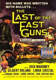 THE LAST OF THE FAST GUNS – CAVALGADA PARA O INFERNO – 1958