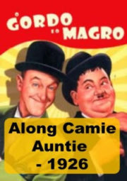 ALONG CAME AUNTIE – O GORDO E O MAGRO – ALONG CAME AUNTIE – 1926