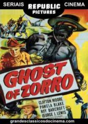 GHOST OF ZORRO – O FANTASMA DO ZORRO – SERIAL – 1949