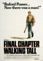 WALKING TALL THE FINAL CHAPTER – FIBRA DE UM VALENTE 3 – 1977
