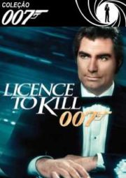 007 LICENSE TO KILL – 007 PERMISSÃO PARA MATAR – 1989