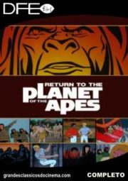 RETURN TO THE PLANET OF THE APES – O PLANETA DOS MACACOS – SÉRIE ANIMADA – DUBLADO -1975