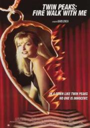 TWIN PEAKS FIRE WALK WITH ME – TWIN PEAKS OS ÚLTIMOS DIAS DE LAURA PALMER – 1992