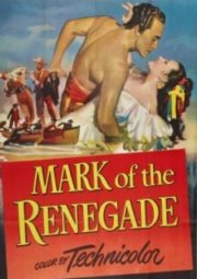 MARK OF THE RENEGADE – A MARCA DO RENEGADO – 1951