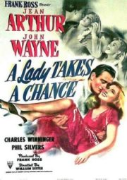 A LADY TAKES A CHANCE – ARRISCA-TE MULHER – 1943